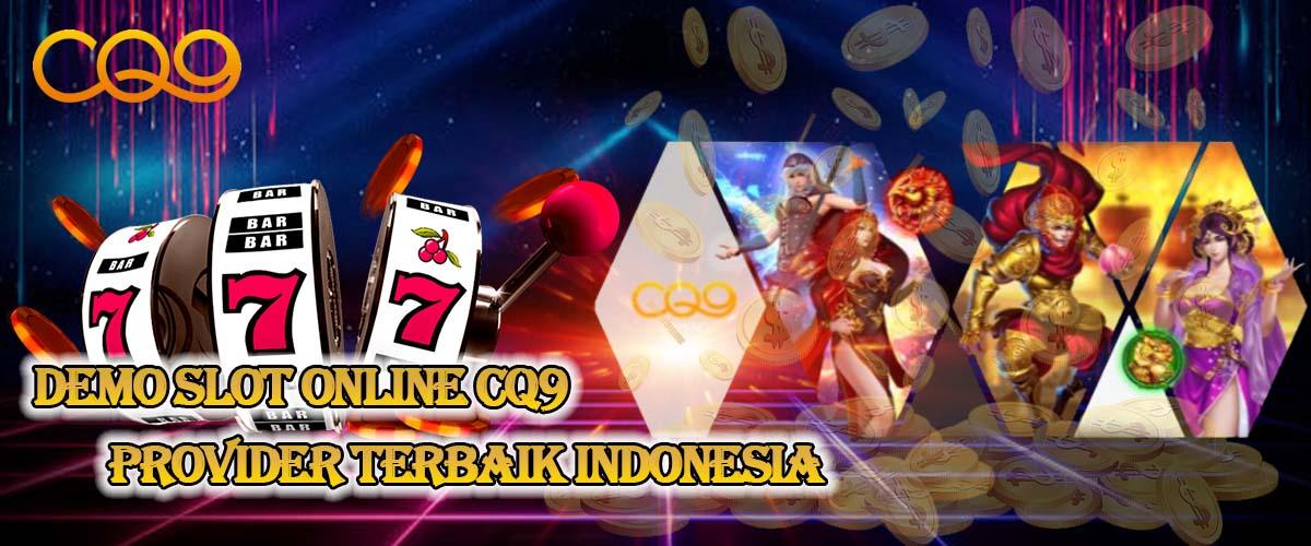 Demo Slot Online CQ9 Provider Terbaik Indonesia