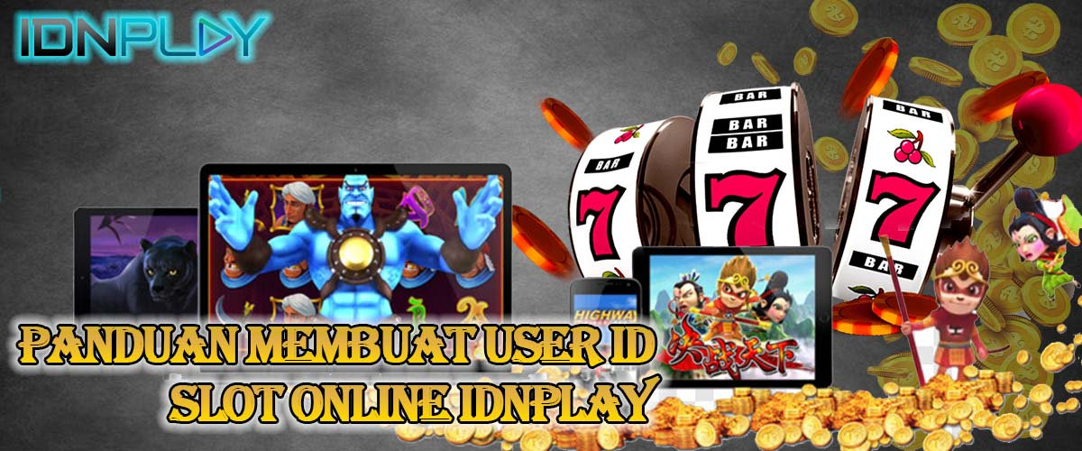 Panduan Membuat User ID Slot Online IDNPLAY